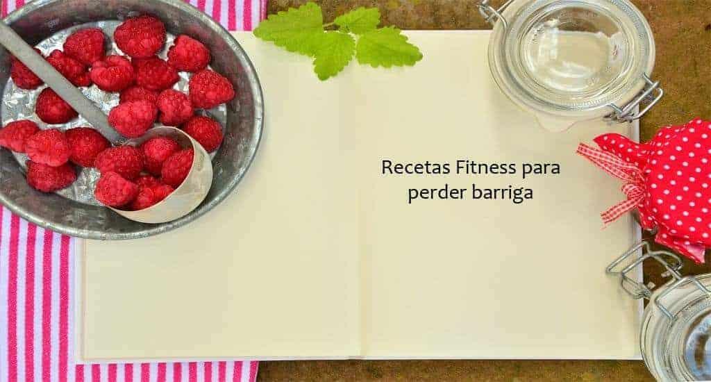 Recetas Fitness para perder barriga