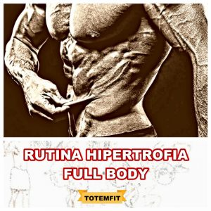 rutina hipertrofia full body